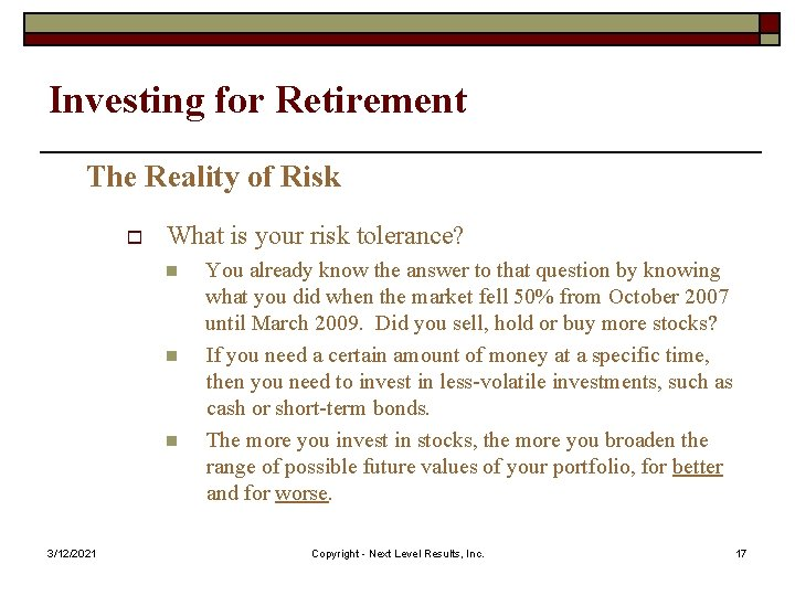 Investing for Retirement The Reality of Risk o What is your risk tolerance? n