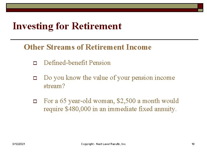 Investing for Retirement Other Streams of Retirement Income 3/12/2021 o Defined-benefit Pension o Do