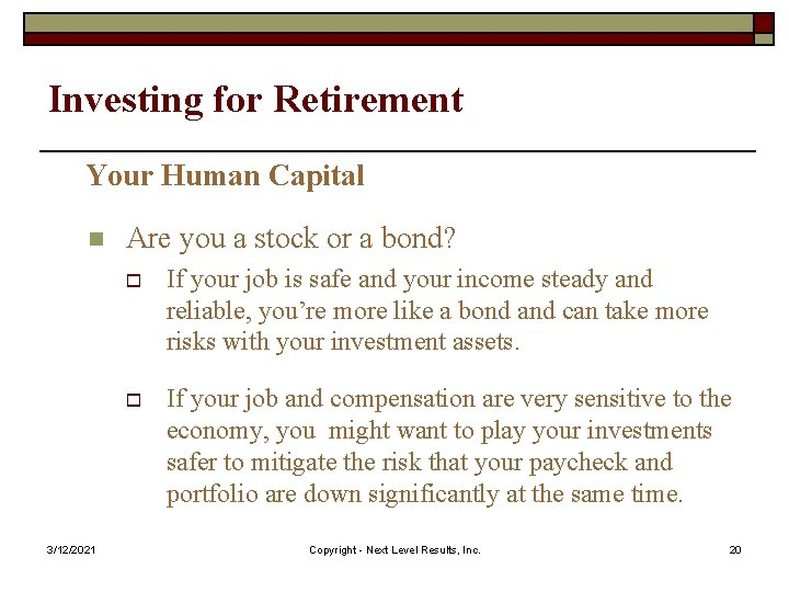 Investing for Retirement Your Human Capital n 3/12/2021 Are you a stock or a