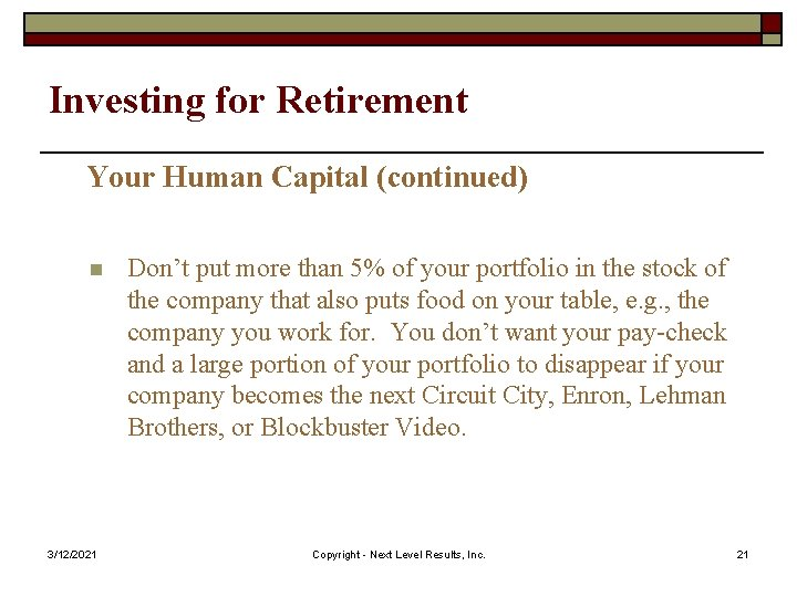 Investing for Retirement Your Human Capital (continued) n 3/12/2021 Don't put more than 5%