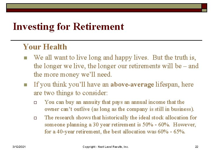 Investing for Retirement Your Health n n We all want to live long and