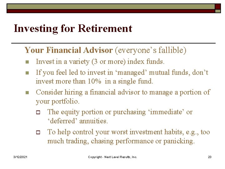 Investing for Retirement Your Financial Advisor (everyone's fallible) n n n 3/12/2021 Invest in