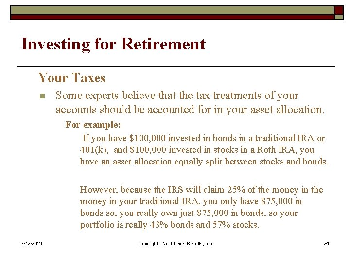 Investing for Retirement Your Taxes n Some experts believe that the tax treatments of