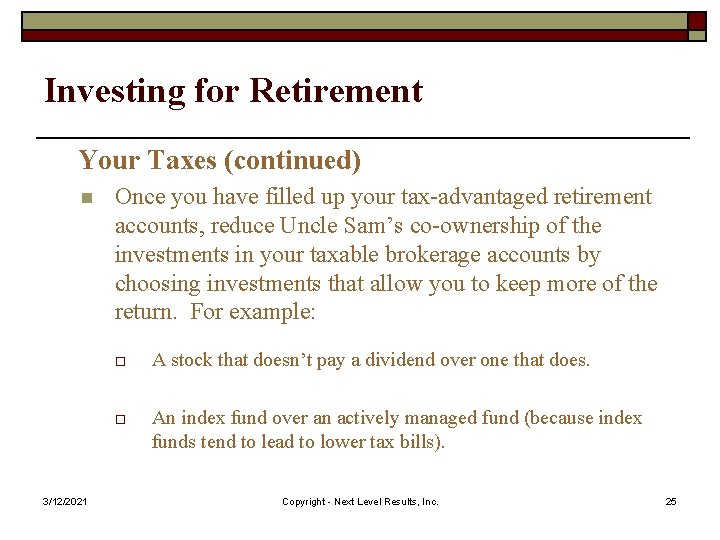 Investing for Retirement Your Taxes (continued) n 3/12/2021 Once you have filled up your