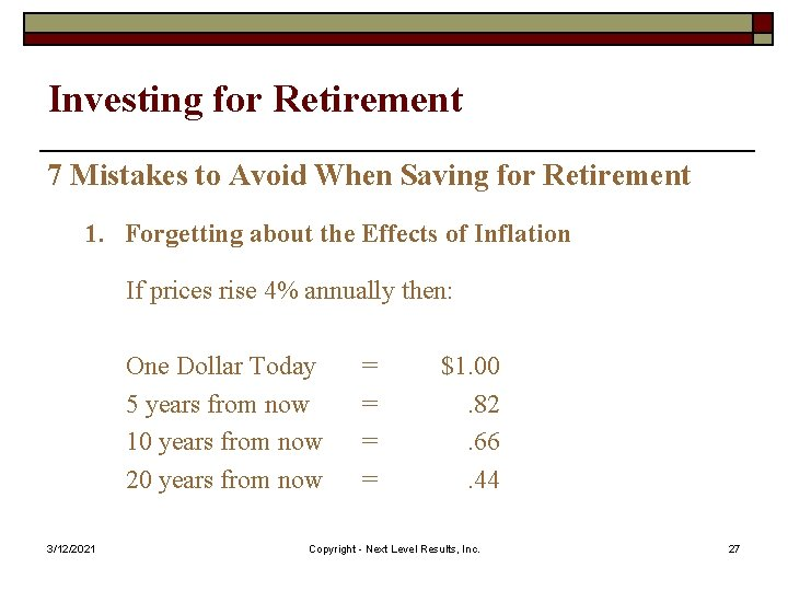Investing for Retirement 7 Mistakes to Avoid When Saving for Retirement 1. Forgetting about