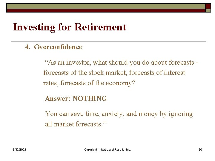 """Investing for Retirement 4. Overconfidence """"As an investor, what should you do about forecasts"""