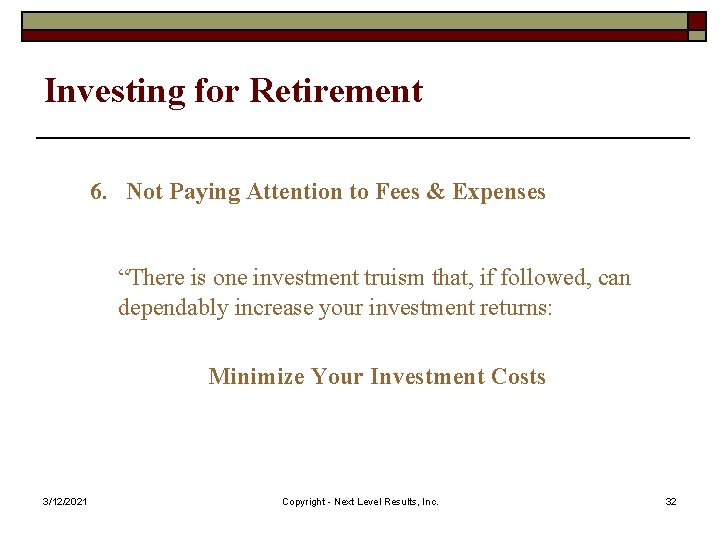 """Investing for Retirement 6. Not Paying Attention to Fees & Expenses """"There is one"""
