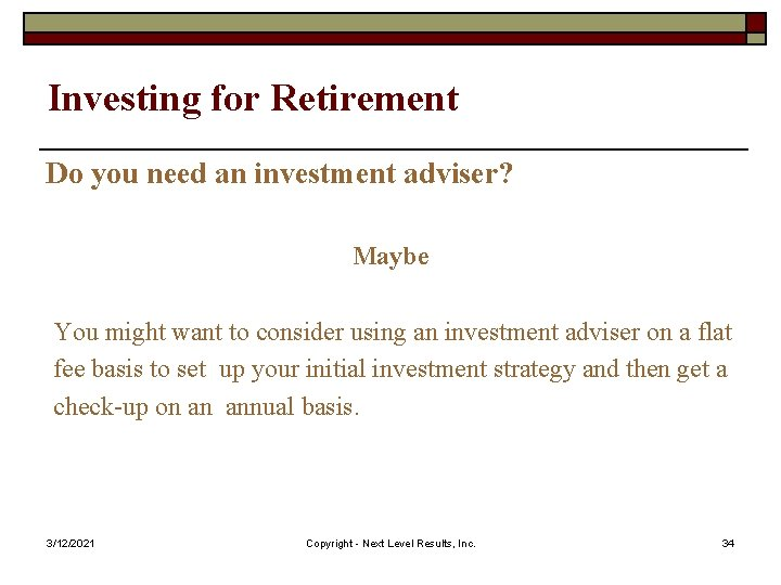 Investing for Retirement Do you need an investment adviser? Maybe You might want to