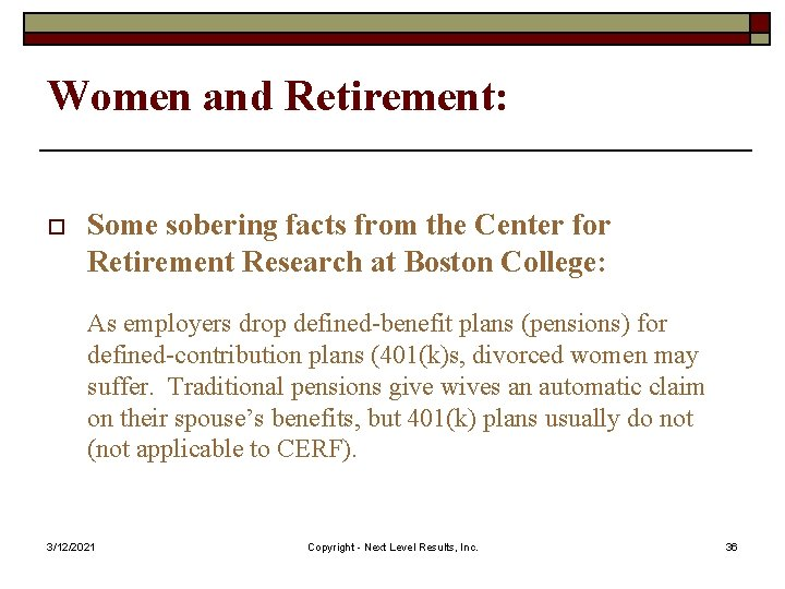 Women and Retirement: o Some sobering facts from the Center for Retirement Research at