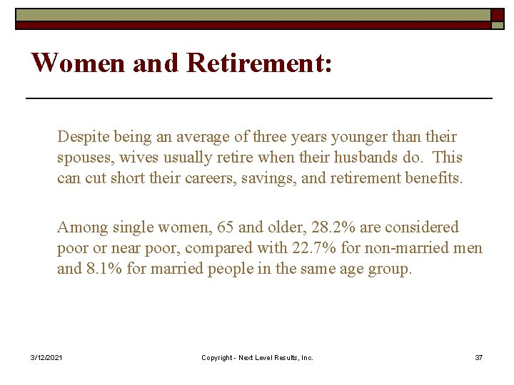 Women and Retirement: Despite being an average of three years younger than their spouses,