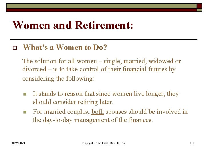 Women and Retirement: o What's a Women to Do? The solution for all women