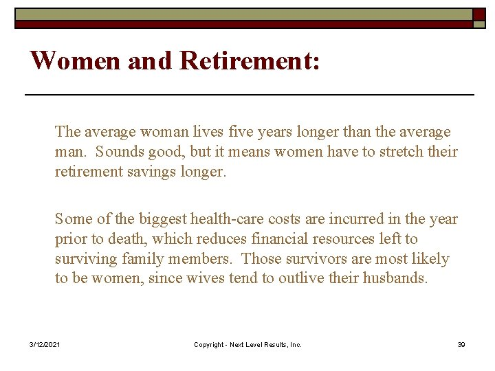 Women and Retirement: The average woman lives five years longer than the average man.