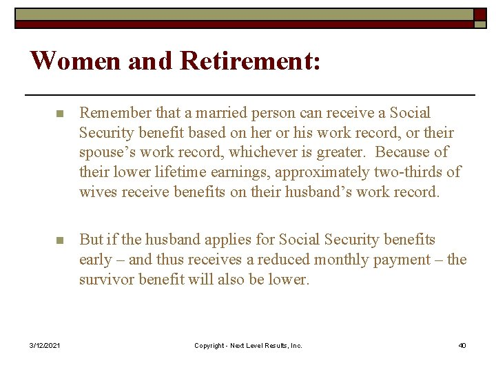 Women and Retirement: n Remember that a married person can receive a Social Security