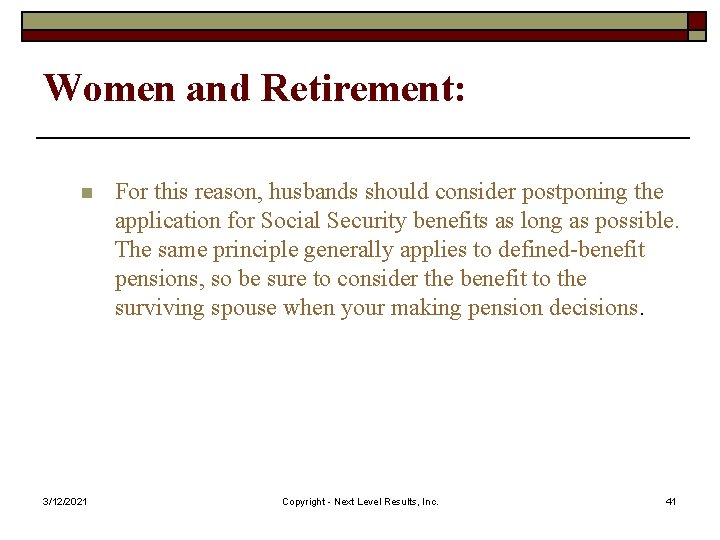 Women and Retirement: n 3/12/2021 For this reason, husbands should consider postponing the application