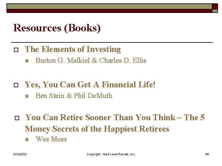 Resources (Books) o The Elements of Investing n o Yes, You Can Get A
