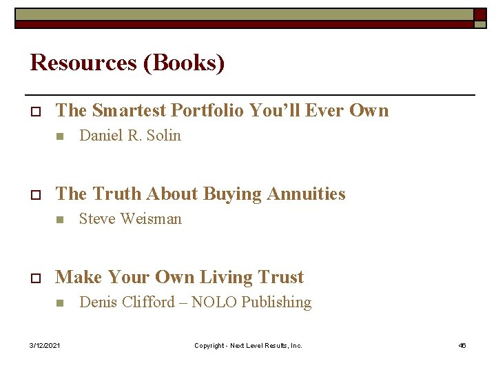 Resources (Books) o The Smartest Portfolio You'll Ever Own n o The Truth About