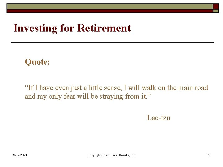 """Investing for Retirement Quote: """"If I have even just a little sense, I will"""