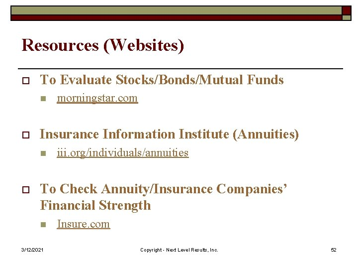 Resources (Websites) o To Evaluate Stocks/Bonds/Mutual Funds n o Insurance Information Institute (Annuities) n