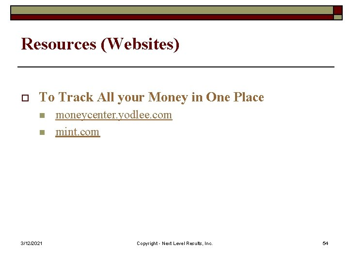 Resources (Websites) o To Track All your Money in One Place n n 3/12/2021