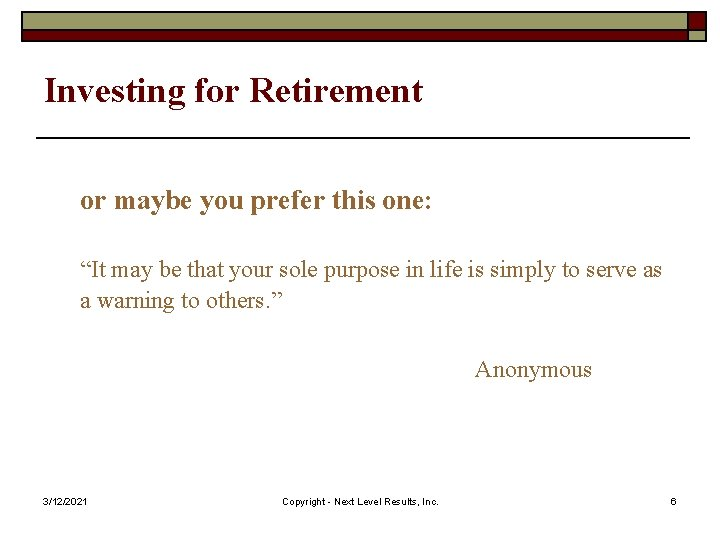 """Investing for Retirement or maybe you prefer this one: """"It may be that your"""