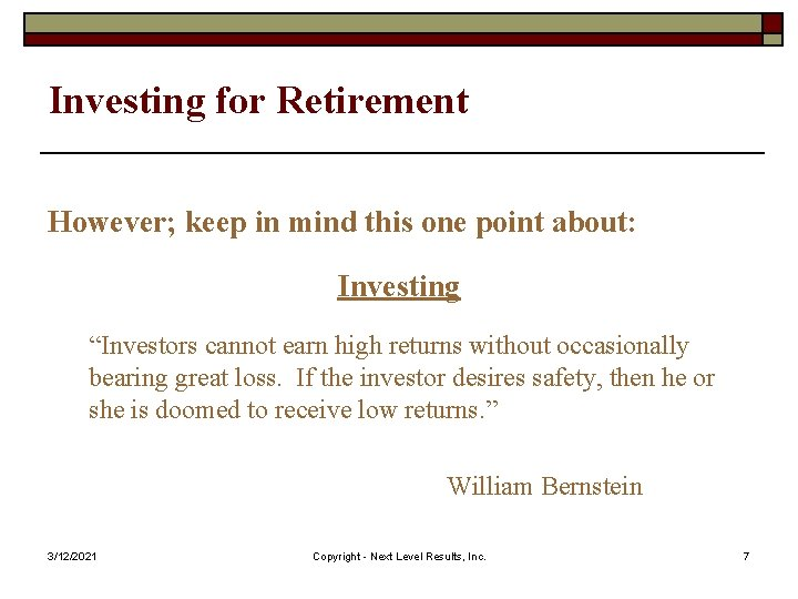 """Investing for Retirement However; keep in mind this one point about: Investing """"Investors cannot"""