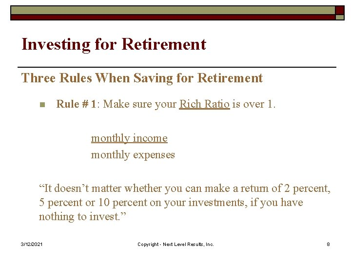Investing for Retirement Three Rules When Saving for Retirement n Rule # 1: Make