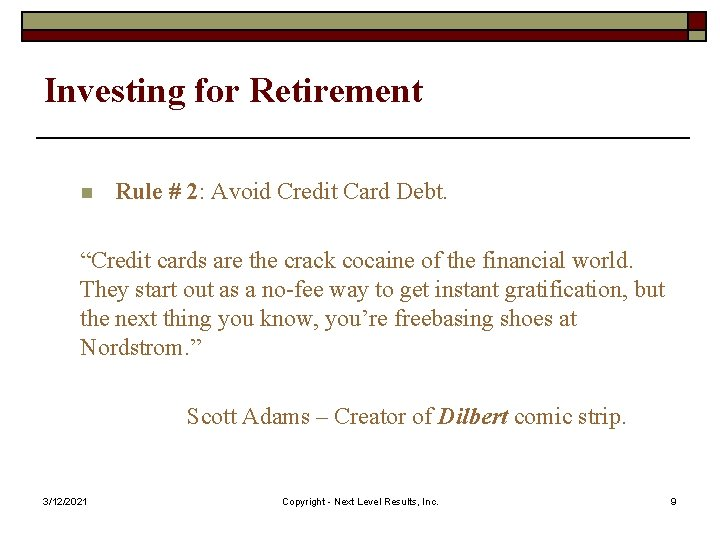 """Investing for Retirement n Rule # 2: Avoid Credit Card Debt. """"Credit cards are"""