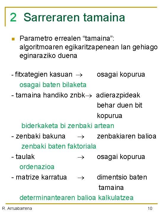 """2 Sarreraren tamaina 2 n Parametro errealen """"tamaina"""": algoritmoaren egikaritzapenean lan gehiago eginaraziko duena"""