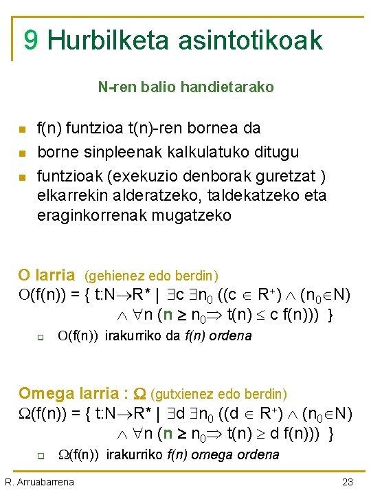 9 Hurbilketa asintotikoak N-ren balio handietarako n n n f(n) funtzioa t(n)-ren bornea da
