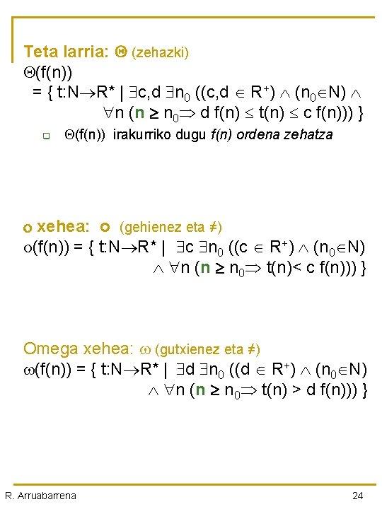 Teta larria: (zehazki) (f(n)) = { t: N R* | c, d n 0