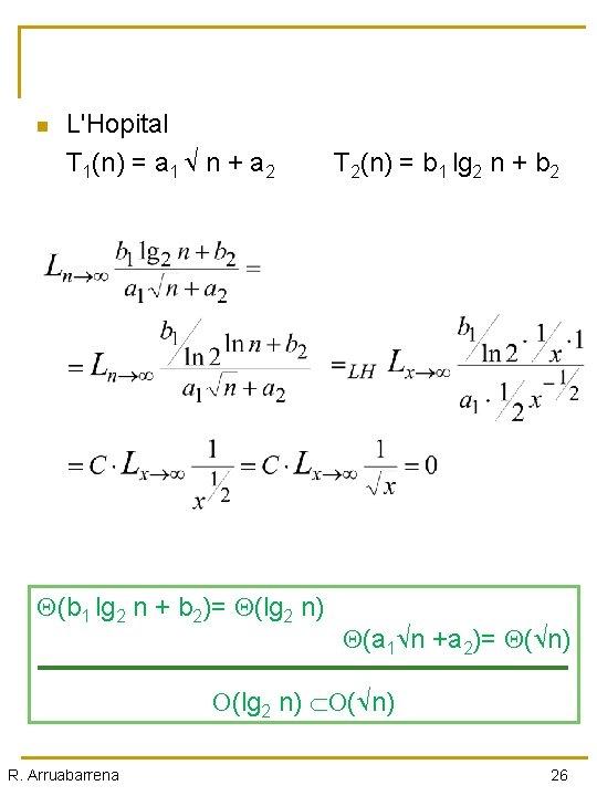n L'Hopital T 1(n) = a 1 n + a 2 T 2(n) =
