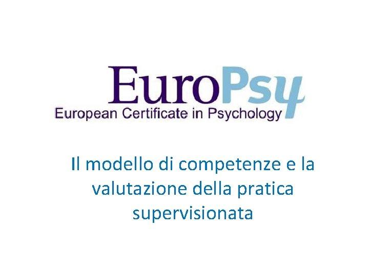 Il modello di competenze e la valutazione della pratica supervisionata
