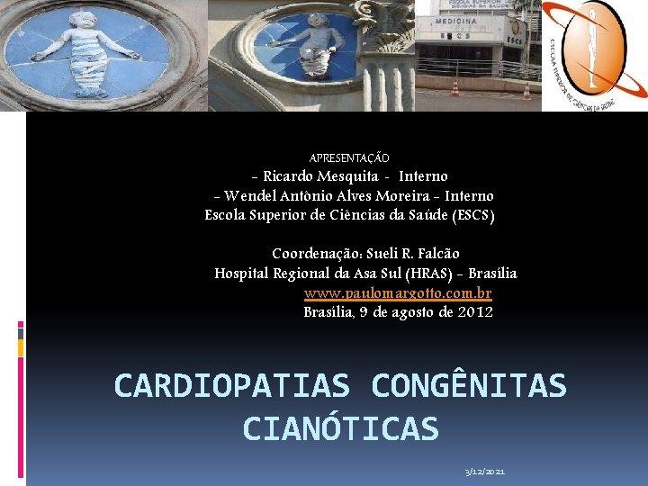 APRESENTAÇÃO - Ricardo Mesquita‐ Interno - Wendel Antônio Alves Moreira - Interno Escola Superior