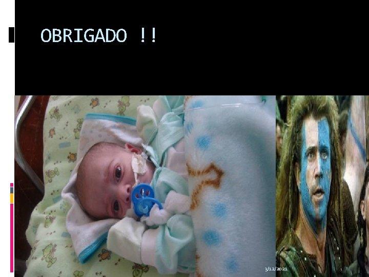 OBRIGADO !! 3/12/2021