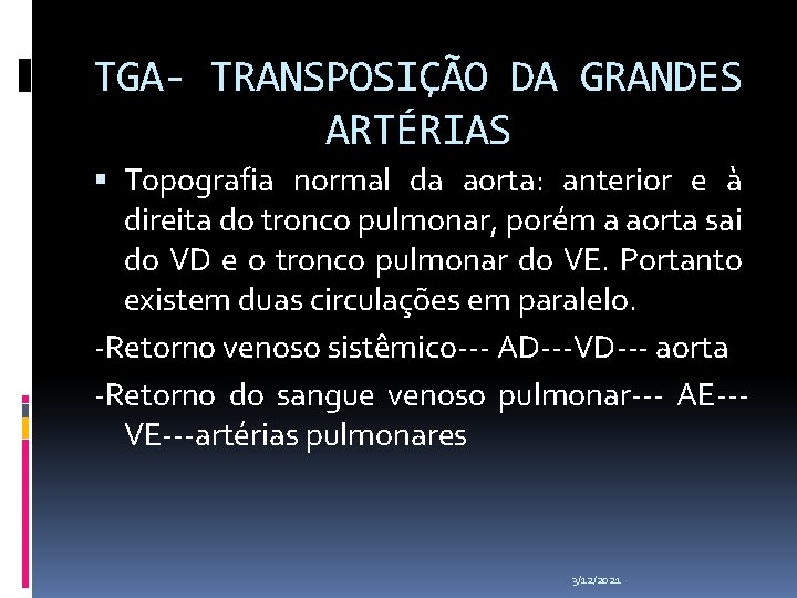 TGA- TRANSPOSIÇÃO DA GRANDES ARTÉRIAS Topografia normal da aorta: anterior e à direita do