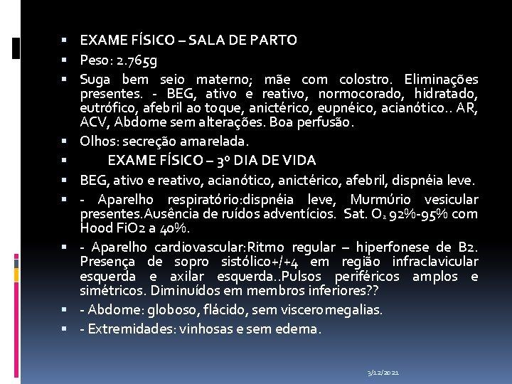 EXAME FÍSICO – SALA DE PARTO Peso: 2. 765 g Suga bem seio