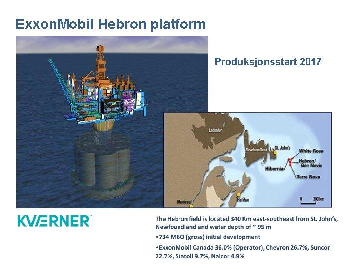 Exxon. Mobil Hebron platform Produksjonsstart 2017
