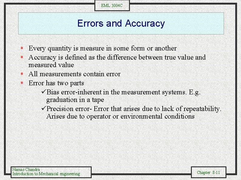 EML 3004 C Errors and Accuracy § Every quantity is measure in some form