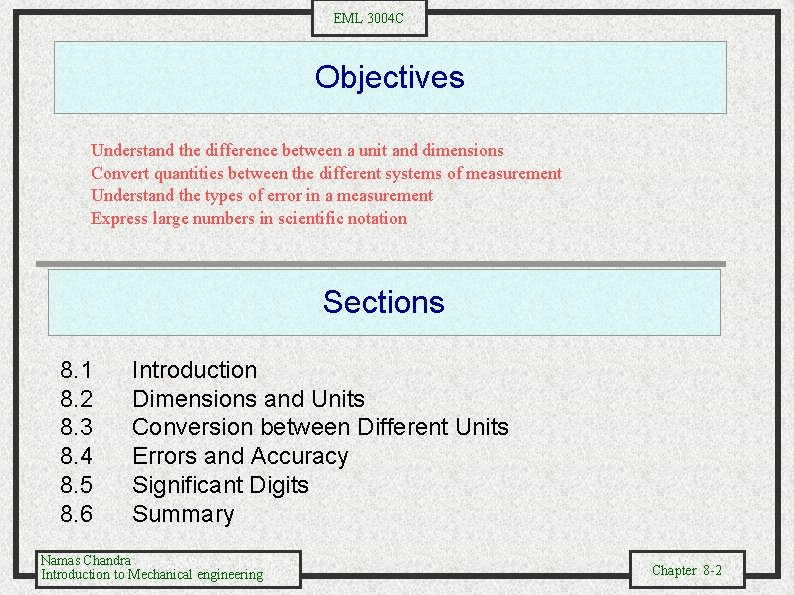 EML 3004 C Objectives Understand the difference between a unit and dimensions Convert quantities