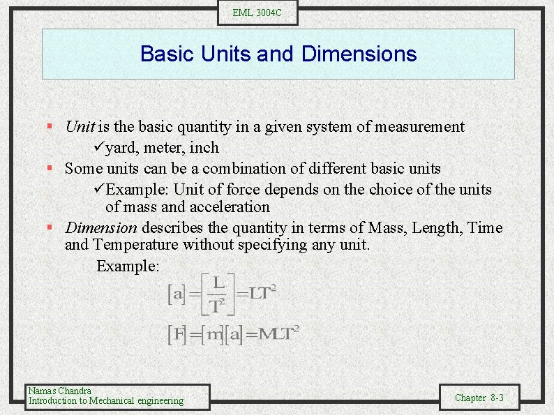 EML 3004 C Basic Units and Dimensions § Unit is the basic quantity in