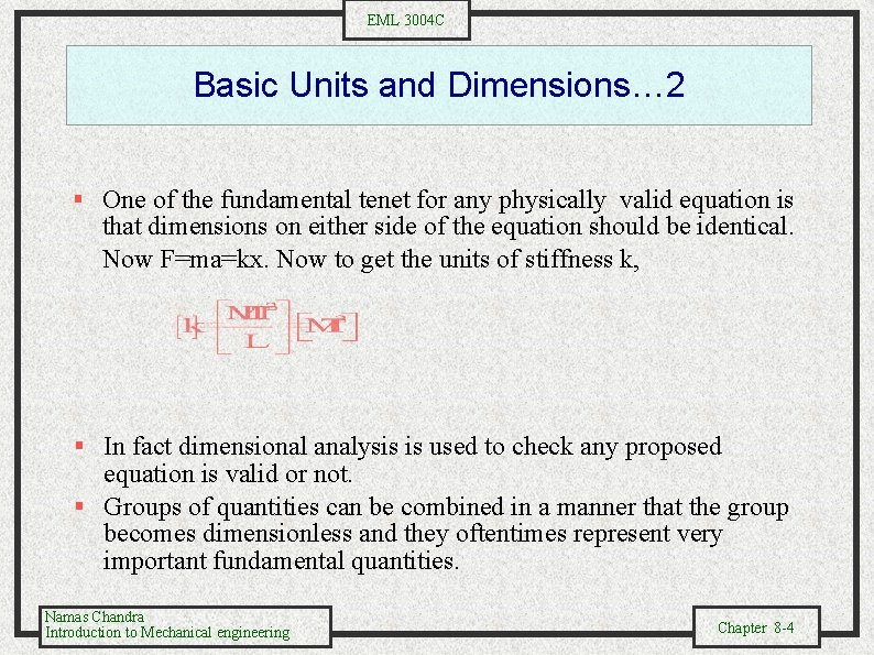 EML 3004 C Basic Units and Dimensions… 2 § One of the fundamental tenet