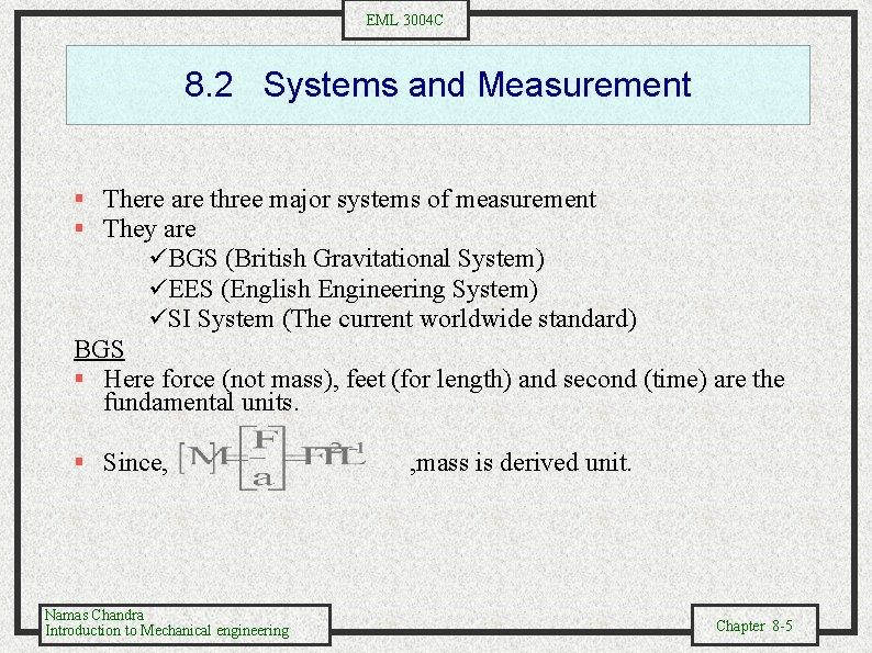 EML 3004 C 8. 2 Systems and Measurement § There are three major systems