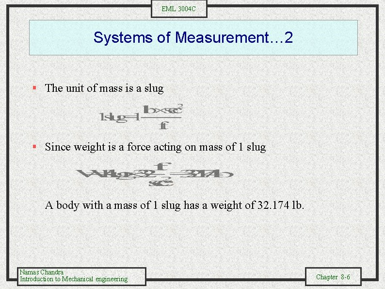 EML 3004 C Systems of Measurement… 2 § The unit of mass is a