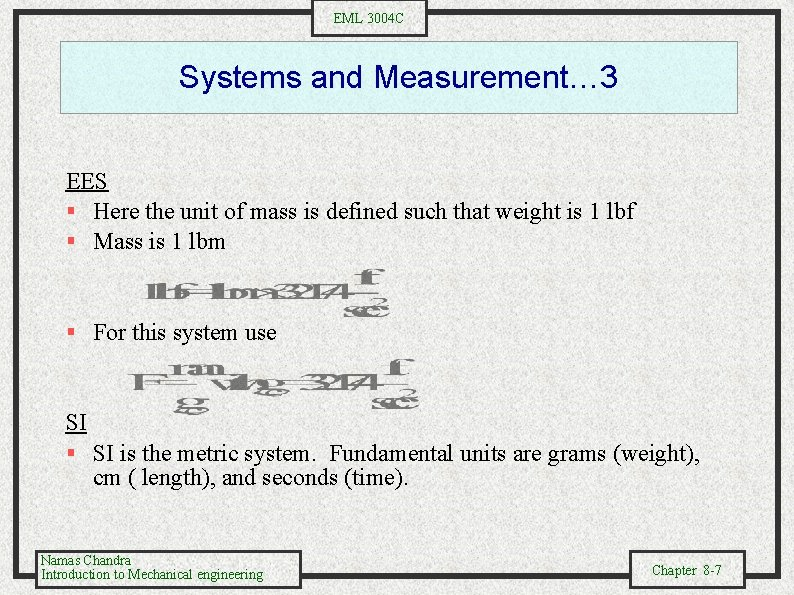 EML 3004 C Systems and Measurement… 3 EES § Here the unit of mass