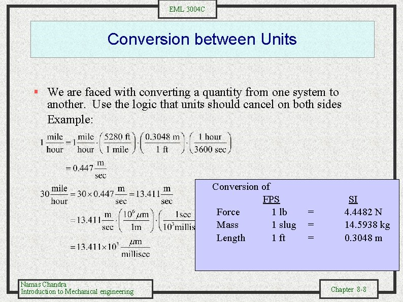 EML 3004 C Conversion between Units § We are faced with converting a quantity