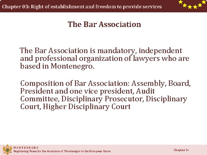 Chapter 03: Right of establishment and freedom to provide services The Bar Association is