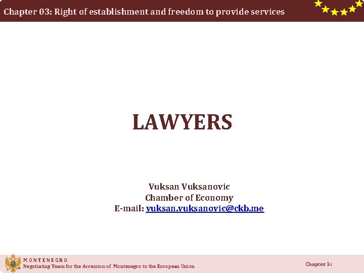 Chapter 03: Right of establishment and freedom to provide services LAWYERS Vuksanovic Chamber of