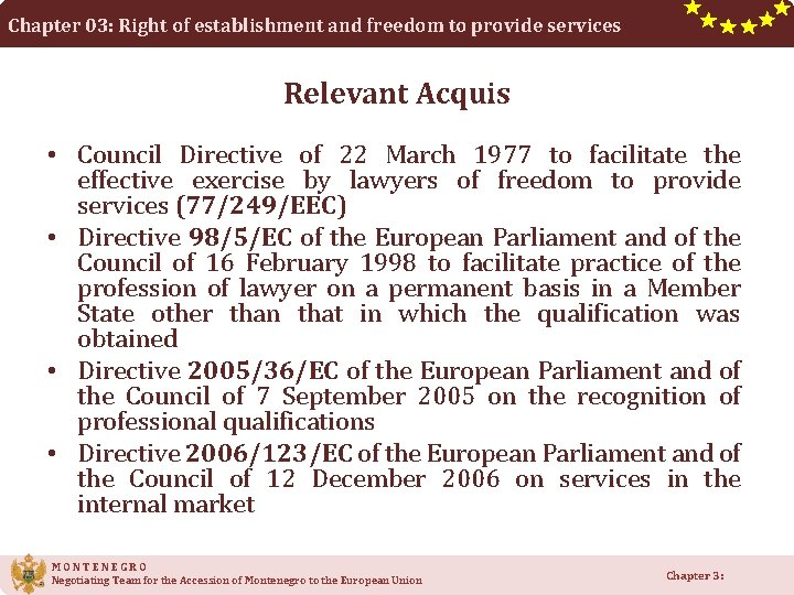 Chapter 03: Right of establishment and freedom to provide services Relevant Acquis • Council