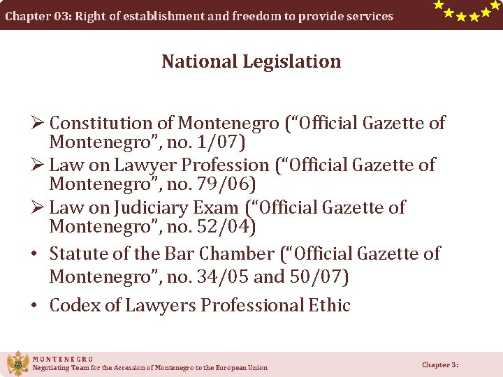 Chapter 03: Right of establishment and freedom to provide services National Legislation Ø Constitution