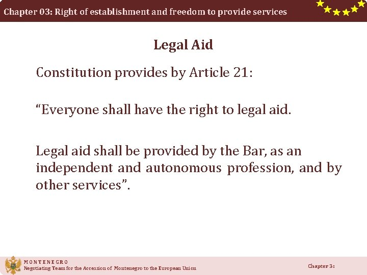 Chapter 03: Right of establishment and freedom to provide services Legal Aid Constitution provides